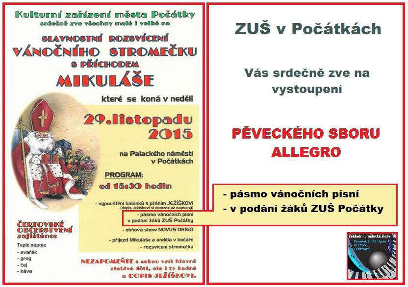29. 11. 2015 - VYSTOUPENÍ PĚVECKÉHO SBORU ALLEGRO (ROZSVÍCENÍ VÁNOČNÍHO STROMEČKU POČÁTKY)