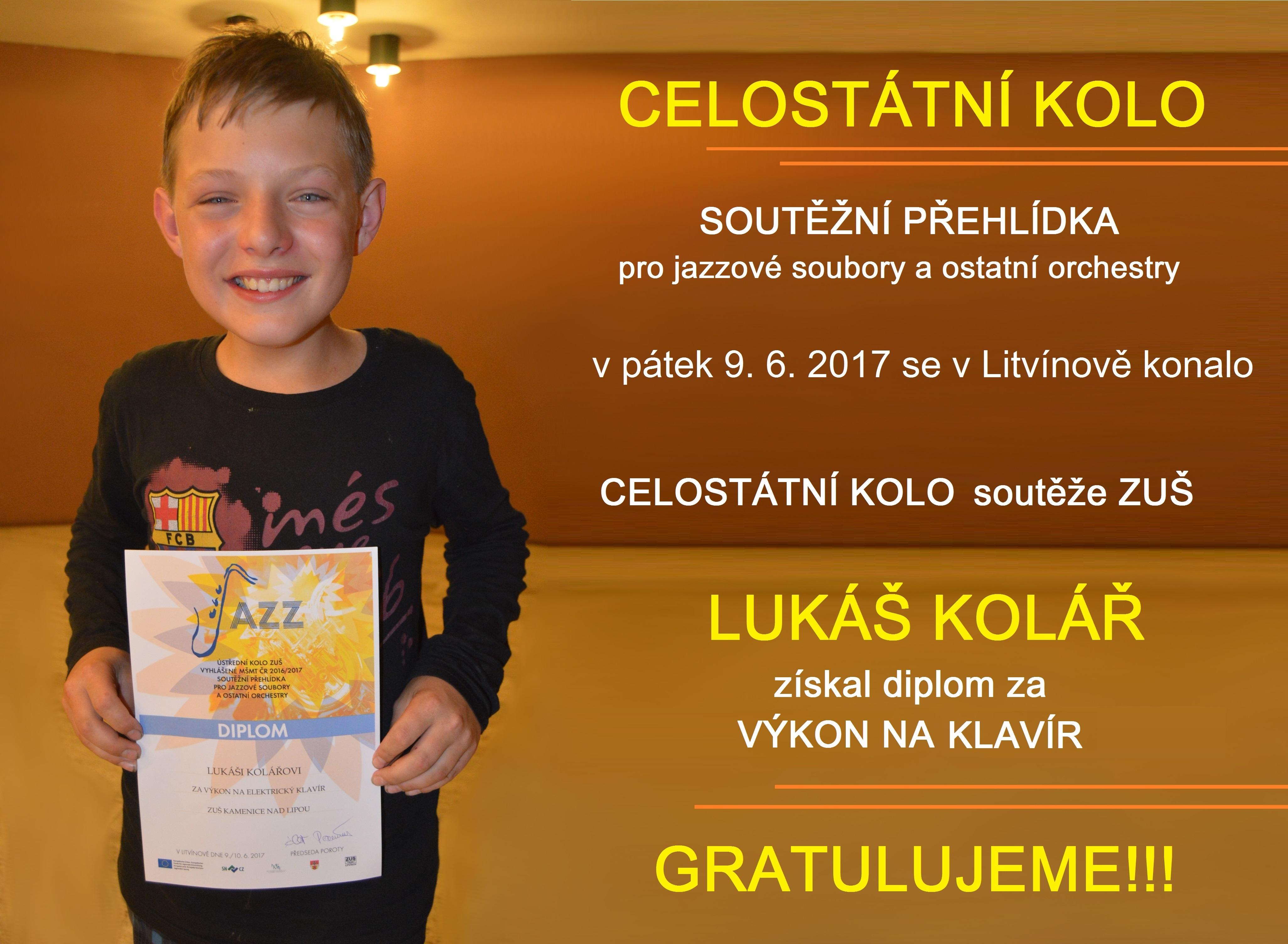 9. 6. 2017 - ÚSTŘEDNÍ KOLO SOUTĚŽE ZUŠ - LITVÍNOV - LUKÁŠ KOLÁŘ - ÚSPĚCHY NAŠICH ŽÁKŮ